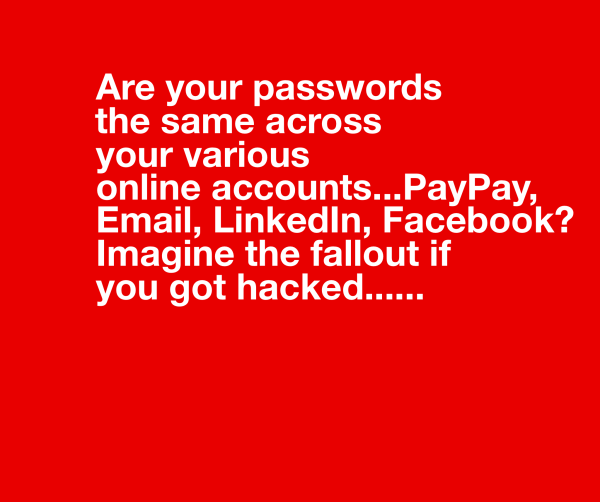 A different password for each of my online accounts – are you joking?
