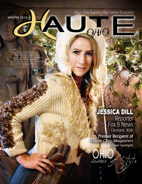 WINTER 2018 - Issue 9 -  Ohio Icon Of Style - Jessica Dill of Fox8 News CLE