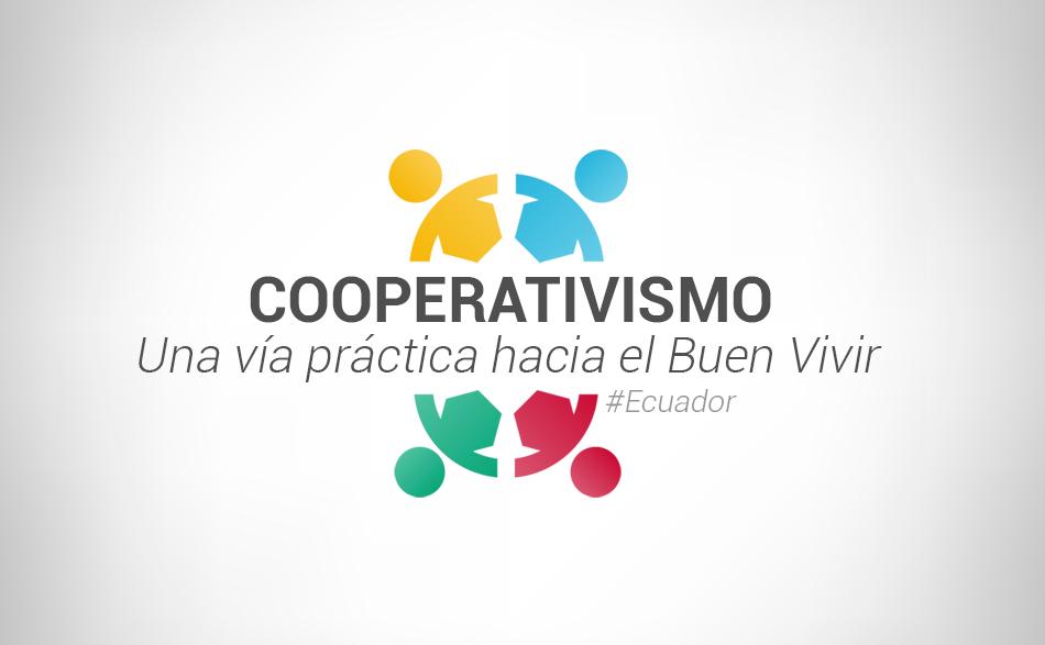 El cooperativismo: Una vía práctica hacia el Buen Vivir