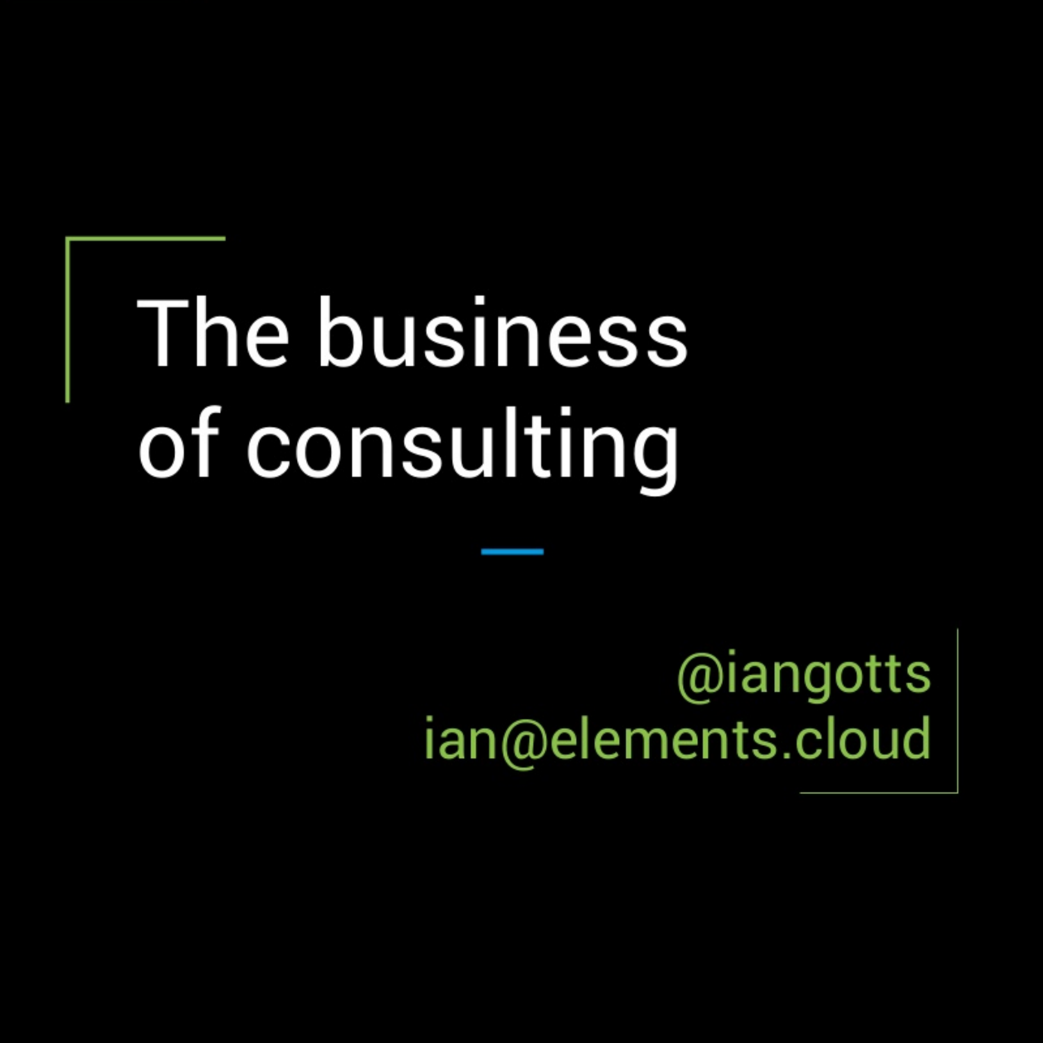 On the Business of Consulting With Ian Gotts, CEO of Elements.cloud