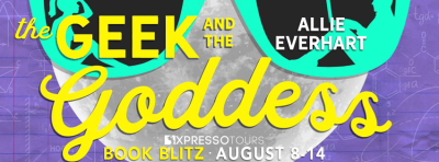 The Geek and the Goddess Book Blitz