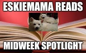 EskieMama Reads Midweek Spotlight