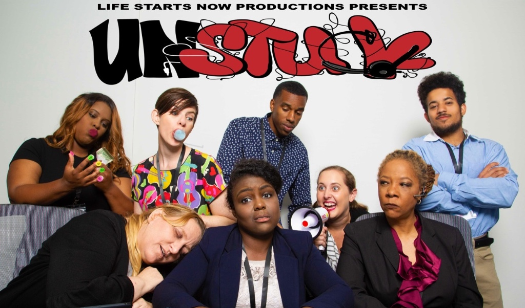 Life Starts Now Production Presents: UNSTUCK web series