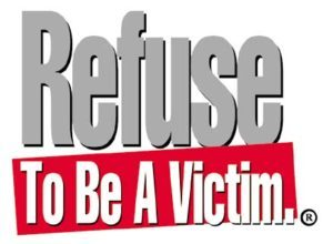 Refuse To Be A Victim