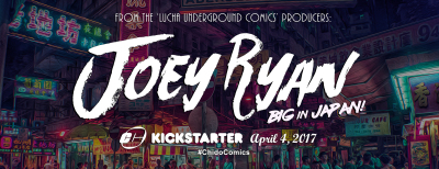 "Chido Comics to Launch ""Joey Ryan: Big in Japan!"" Kickstarter"