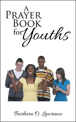 A Prayer Book for Youths (written by Barbara Lawrence)