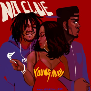 "Young Nudy - ""No Clue"