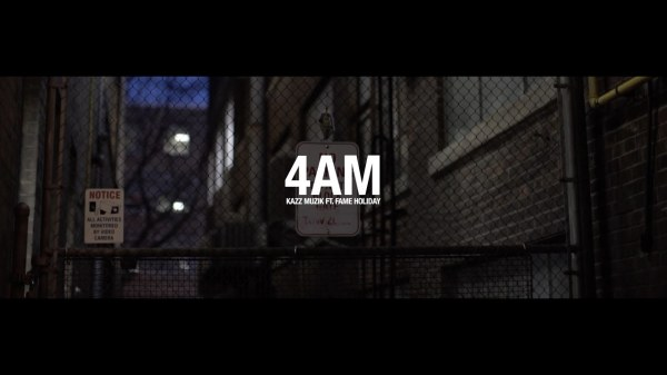 Kazz Muzik ft. Fame Holiday - 4am (Official Video)