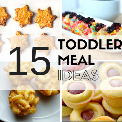 15 Toddler Meal Ideas