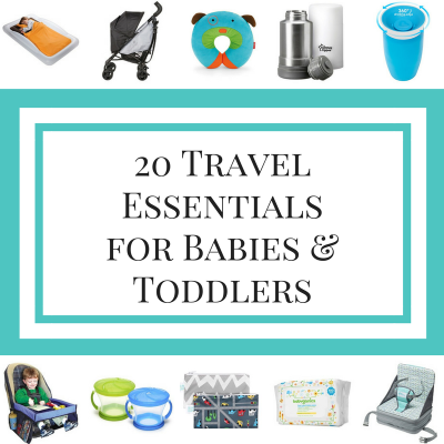 20 Travel Essentials for Babies & Toddlers