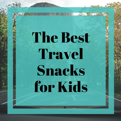 The Best Travel Snacks for Kids