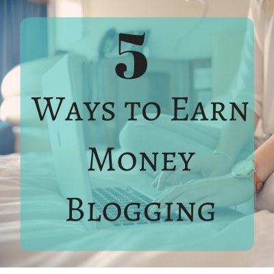 5 Ways to Earn Money Blogging