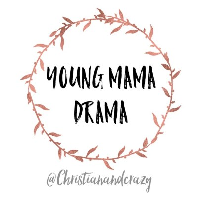 Young Mama Drama: 5 Things That Still Challenge Me As A Young Mom