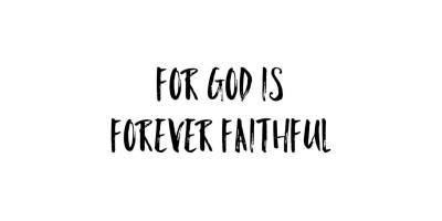 For God is Forever Faithful