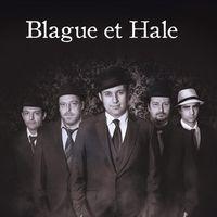 Blague & hale