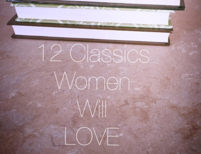 12 Classics Women Will LOVE!