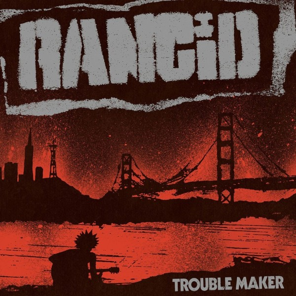 "Rancid - ""Troublemaker"" Album Review"