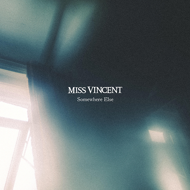 "Miss Vincent ""Somewhere Else"" EP Review"