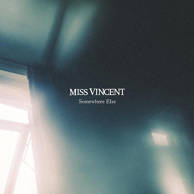 "Miss Vincent ""Somewhere Else"" EP Review"