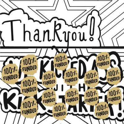 Thankyou so much! 100% funded! Power to the people!