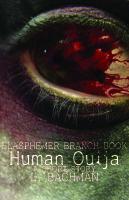 human ouija, l. bachman, l bachman, short story, blasphemer branch book, horror
