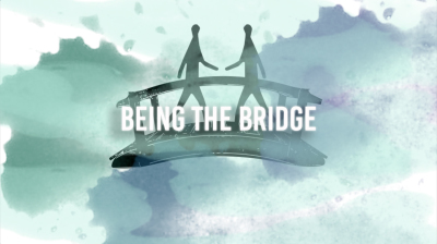 FINAL: Being The Bridge