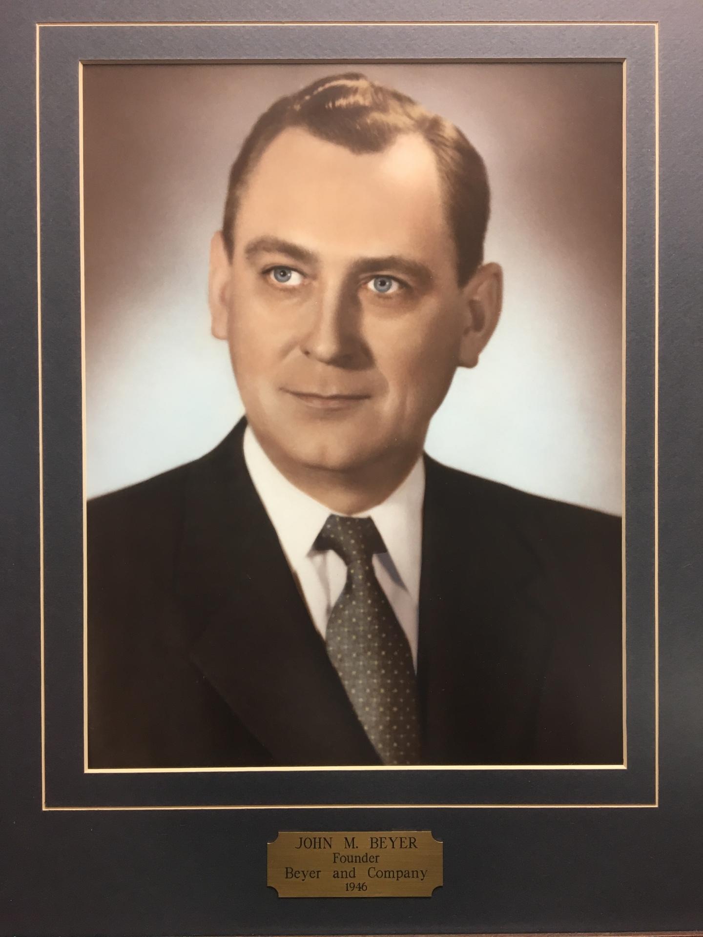 John M Beyer Sr Founder of Beyer & Co. Investments 1946