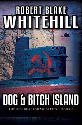 Dog and Bitch Island by Robert Blake Whitehill. A No-Nonsense Character-Driven Mystery.
