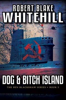 Dog and Bitch Island by Robert Blake Whitehill. A No-Nonsense Character-Driven Mystery.
