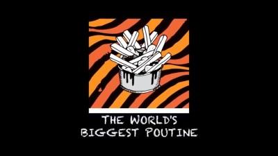 The World's Biggest Poutine