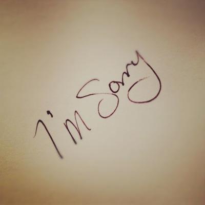 I Am Sorry!