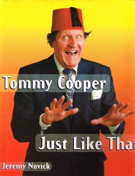 Tommy Cooper: Just Like That By Jeremy Novice (Hardback)