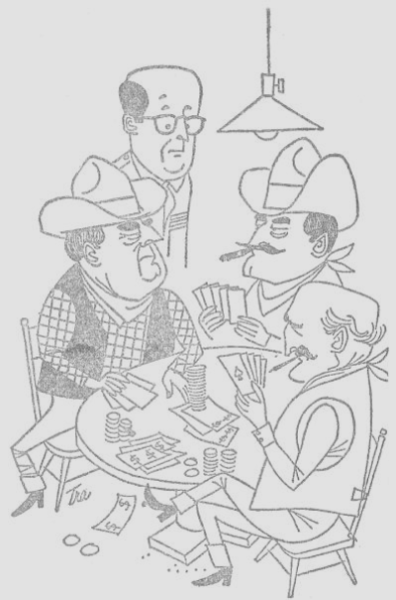 "Ernie said, ""Listen, I once kibitzed a poker session with some of those Texas oil millionaires. Boys, you talk about steep games. What a game this was. In the first ten minutes, Galveston changes hands three times."""