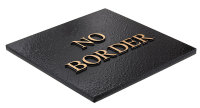 No Border plaque