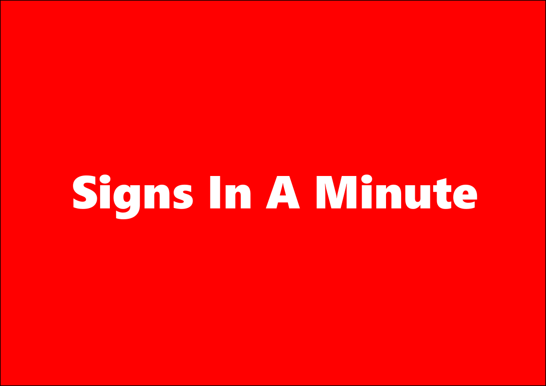 Signs In A Minute