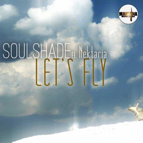 Soulshade ft. Nektaria - Let's Fly