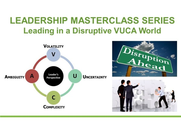 Leading in a disruptive VUCA World