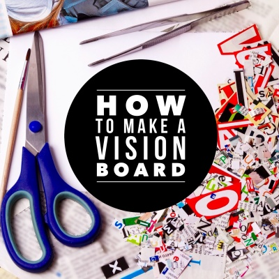 Making a Vision Board that works