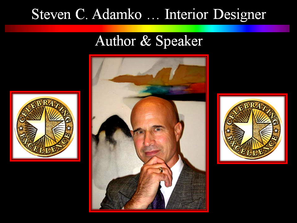 Photo slide all of Steven C. Adamko, interior designer, author and speaker. Owner founder of Spectrum Interiors, established in 1982 in Kalamazoo Michigan