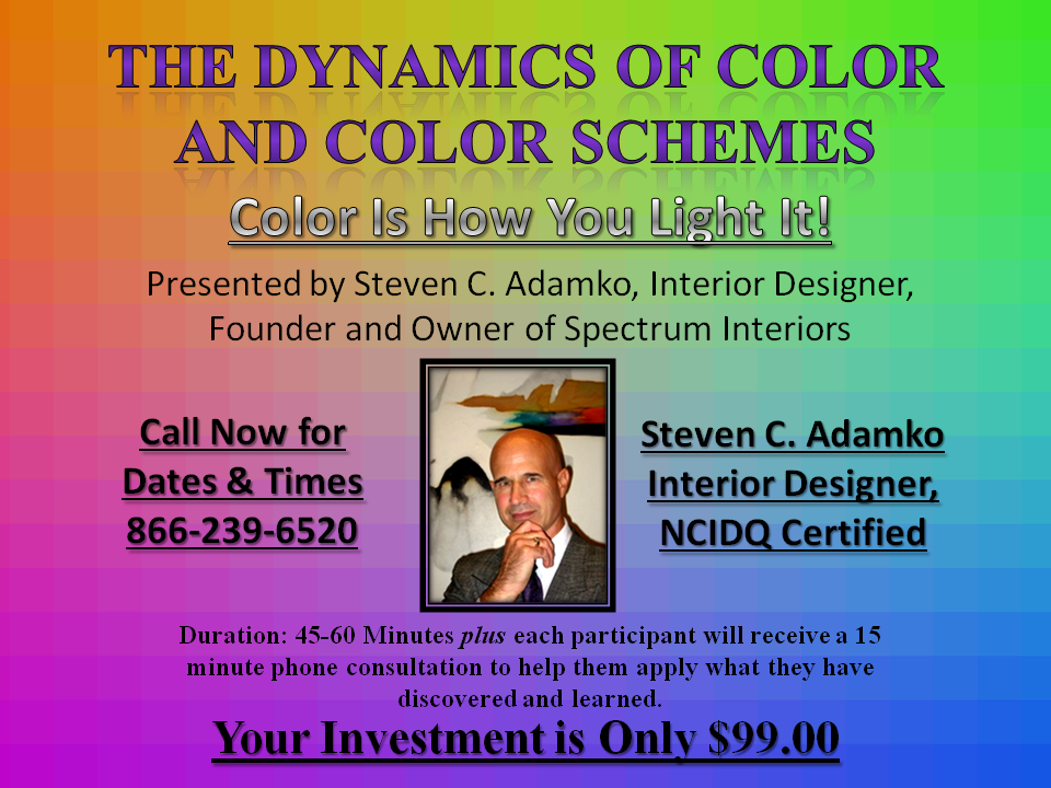 Image of interior design seminar and webinar called The Dynamics of Color Is Color Schemes by interior designer Steven C. Adamko, owner and founder of Spectrum Interiors established in 1982 in Kalamazoo Michigan