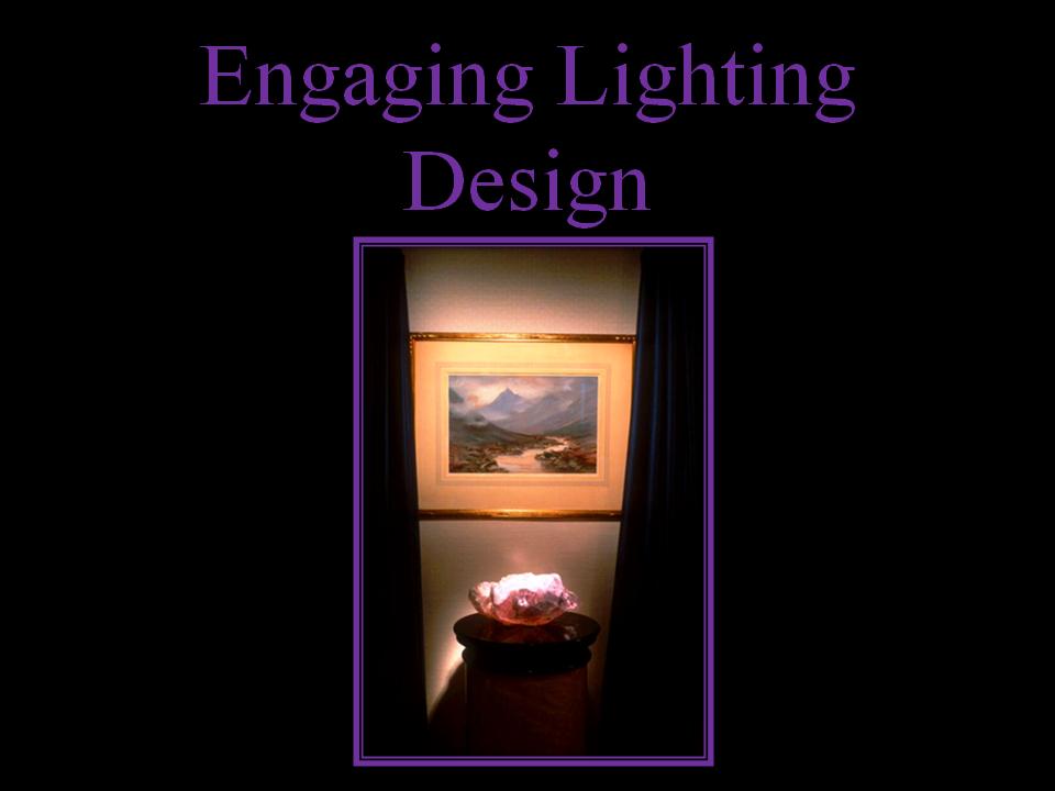 Part of a Comprehensive Lighting Design By Steven C. Adamko