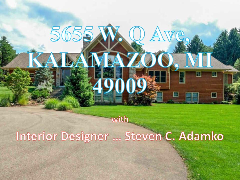 5655 W. Q Ave Kalamazoo, MI 49009 Open House Designer Insights