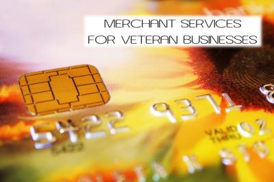 Merchant Services for Veteran Businesses