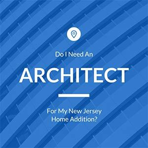 Do I Need an Architect in NJ