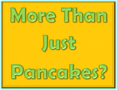 More than just pancakes? Blog post from lifeloveandchaos.com