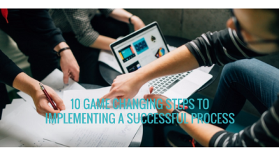 Infographic: 10 Game Changing Steps to Implementing a Successful Process