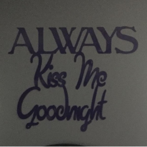 """Always Kiss Me Goodnight"" Wall Hanging"
