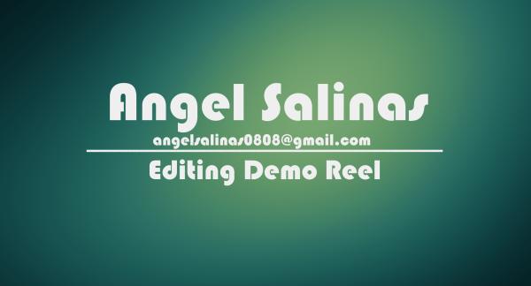 Angel Salinas - Editing Reel 2017