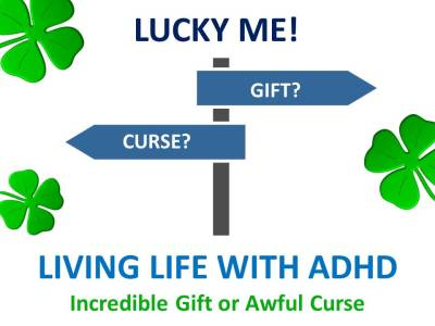 LUCKY ME WITH ADHD: Your Gift or Your Curse?