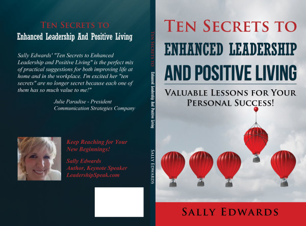Ten Secrets to Enhanced Leadership and Positive Living